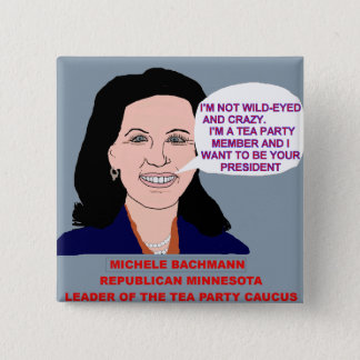 Michele Bachmann Wild-Eyed Tea Party Leader 15 Cm Square Badge