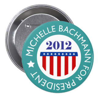 Michelle Bachman for President 2012 Button Pins