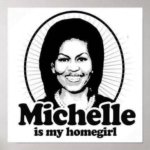 MICHELLE IS MY HOMEGIRL -.png Print