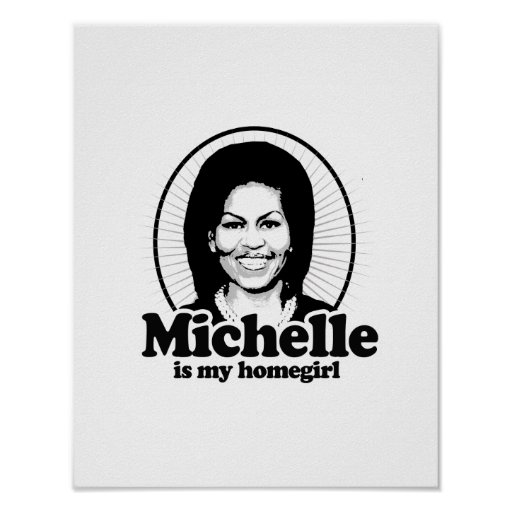 MICHELLE IS MY HOMEGIRL -.png Posters