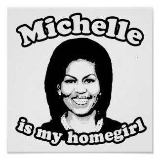 MICHELLE IS MY HOMEGIRL png Posters