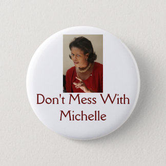 Michelle Obama, Don't Mess With Michelle 6 Cm Round Badge