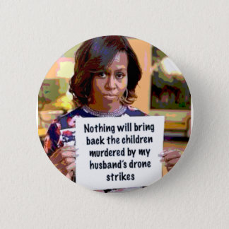 Michelle Obama has something to say...not! 6 Cm Round Badge