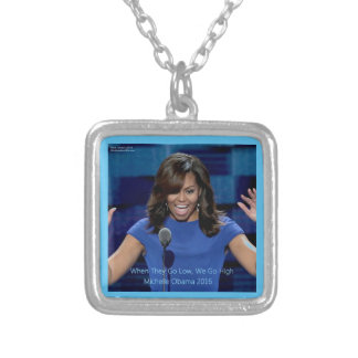 """Michelle Obama """"We Go High"""" Collectible Silver Plated Necklace"""