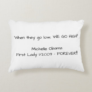 Michelle Obama When They Go Low We Go High Pillow