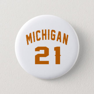 Michigan 21 Birthday Designs 6 Cm Round Badge