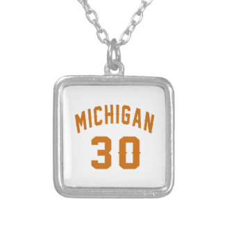 Michigan 30 Birthday Designs Silver Plated Necklace