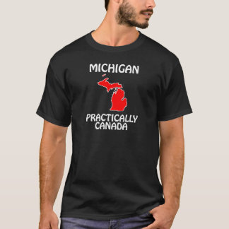 Michigan - Practically Canada T-Shirt