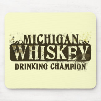 Michigan Whiskey Drinking Champion Mouse Pad