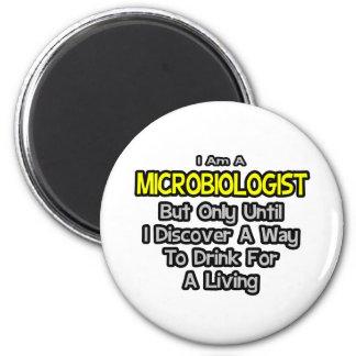 Microbiologist Joke .. Drink for a Living Magnet