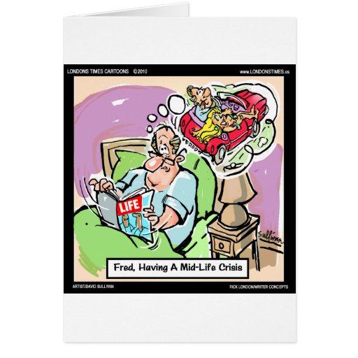 Mid Life Crisis Funny tees, gifts, cards mugs, etc Greeting Card