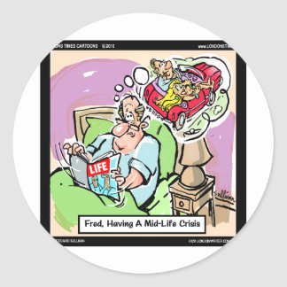 Mid Life Crisis Funny tees, gifts, cards mugs, etc Round Sticker