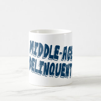 Middle Age Delinquent Coffee Mug
