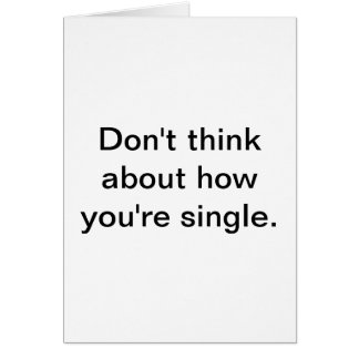 Middle Aged & Single Greeting Card