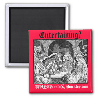 middle ages party, Entertaining?, WINES info@jj... Square Magnet