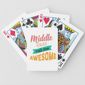 Middle Child Call Me Awesome Funny Bicycle Playing Cards