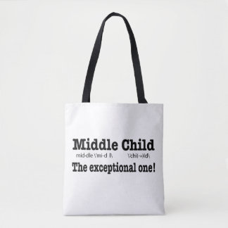 Middle Child, The Exceptional One! Tote Bag