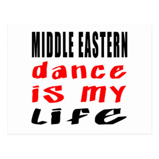 Middle eastern DANCE is my life Postcard