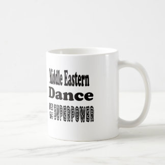 Middle eastern Dance Is My Superpower Coffee Mug