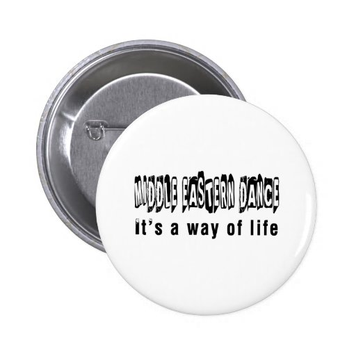 Middle eastern Dance It's A Way Of Life Pinback Button