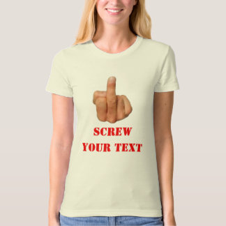 MIDDLE FINGER SALUTE (Customize with Your Text) T-Shirt