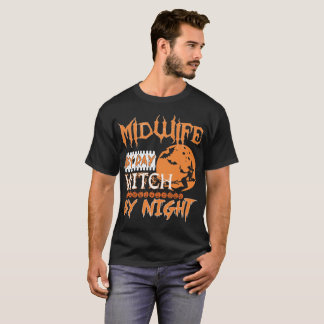 Midwife By Day Witch By Night Halloween T-Shirt