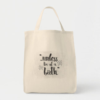 Midwife or doula gift - unless I'm at a birth Tote Bag