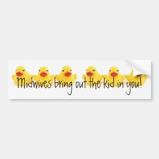 Midwives and Yellow Rubber Ducks Bumper Stickers