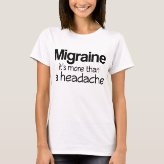 Migraine It's More Than A Headache T-Shirt