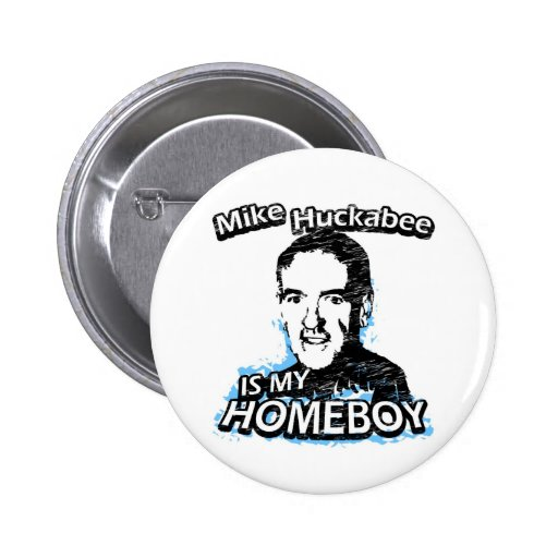 Mike Huckabee is my homeboy Pins