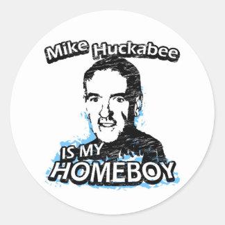 Mike Huckabee is my homeboy Round Sticker