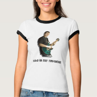 Mike is my favorite! T-Shirt