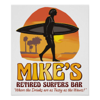 Mike's Retired Surfers Bar Personalized Poster