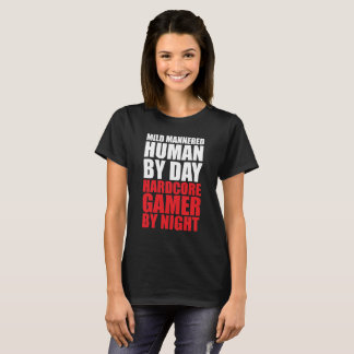 Mild Mannered Human By Day Gamer by Night T-Shirt