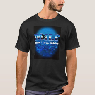 MILF Man I Love Fishing T-Shirt