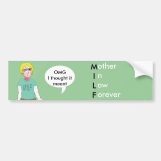 MILF - Mother in Law Forever Bumper Sticker