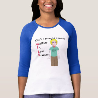 MILF - Mother in Law Forever? T-Shirt