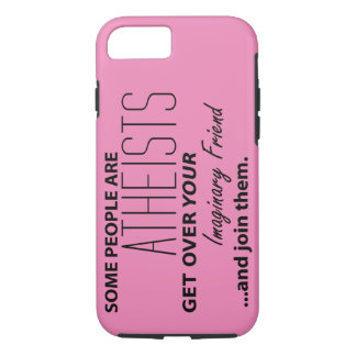 Militant Atheist: Some People Are Atheists! iPhone 7 Case