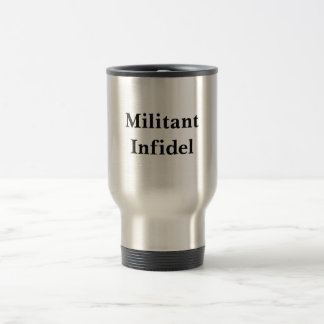 Militant Infidel Travel Mug