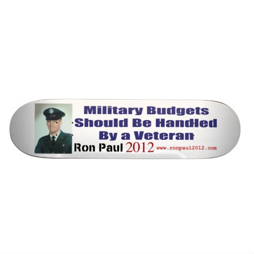 Military Budgets Should Be Handled By A Veteran Skate Deck