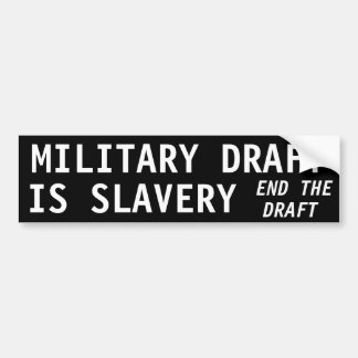 MILITARY DRAFT IS SLAVERY BUMPER STICKER