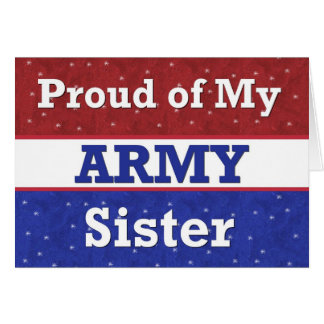 Military - Proud of My Army Sister Thinking of You Cards