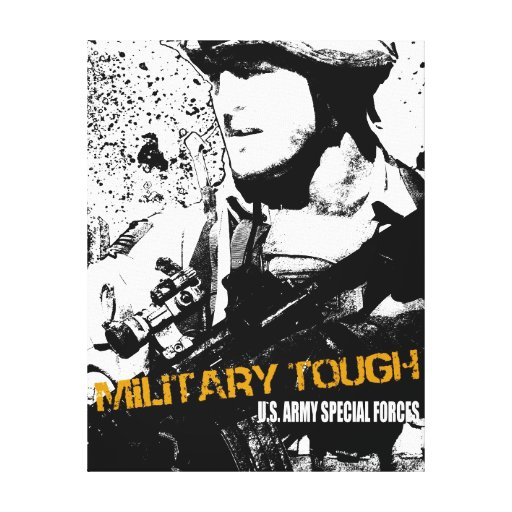 Military Tough Stretched Canvas Prints