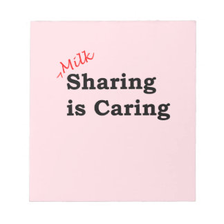 Milk sharing is caring with red and black writing notepad