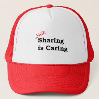 Milk sharing is caring with red and black writing trucker hat