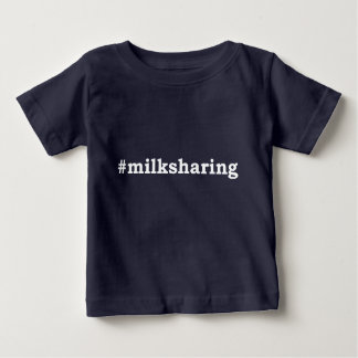 #milksharing white writing baby T-Shirt