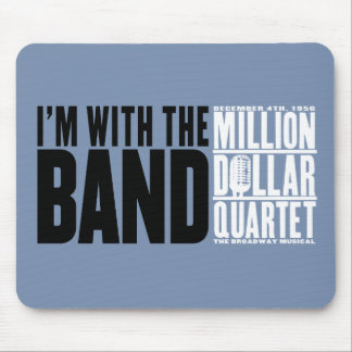 """Million Dollar Quartet """"I'm With the Band"""" Mouse Pad"""