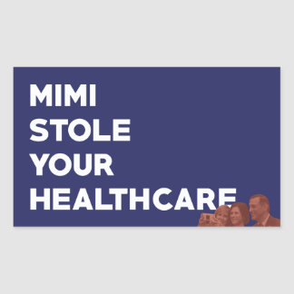 Mimi Stole Your Healthcare Rectangular Sticker