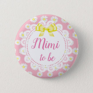 Mimi to be Pink Daisies Baby Shower Button
