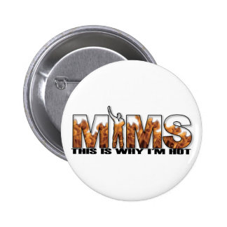 MIMS Button - This is Why I m Hot Logo - Black